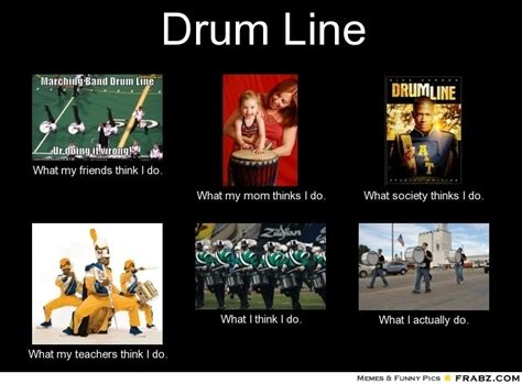 Percussion Memes - drumline drum line meme generator what i do band things pinterest do more donuts