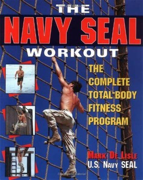 navy seal workout  complete total body fitness program  mark de lisle reviews