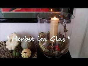 Deko Im Glas Ideen : herbstdeko herbst im glas b rbel s wohn deko ideen youtube ~ Orissabook.com Haus und Dekorationen