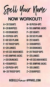 Spell Your Name    Now Get To It  This  Workout Can Be Done Anywhere  Need Some Motivation