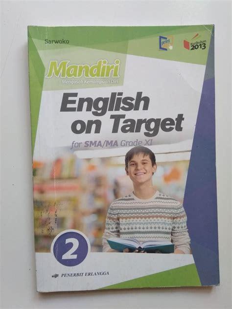 Ia baru sadar ternyata istri yang amat dicintainya itu adalah putri musuh besarnya. Kunci Jawaban Buku Mandiri English On Target Kelas 11 ...