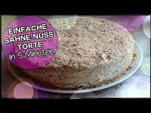 Torte Schnell Einfach : sahne nuss torte kuchen schnell und einfach backen backtutorial youtube ~ Eleganceandgraceweddings.com Haus und Dekorationen