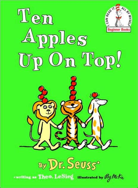 Ten Apples Up on Top! by Dr. Seuss, Theo LeSieg, Roy McKie ...