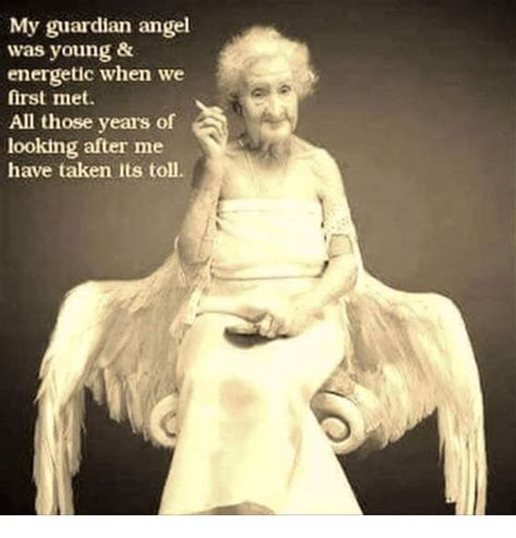 Angel Meme - my guardian angel was young energetic when we first met all those years of looking after me