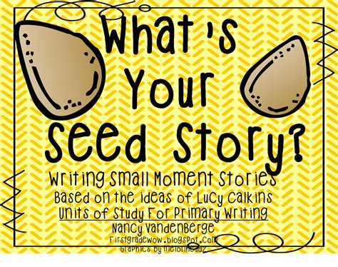First Grade Wow What's Your Seed Story?