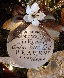 ornament to remember a loved one beautiful ornament because someone we is in heaven there s a bit of heaven in