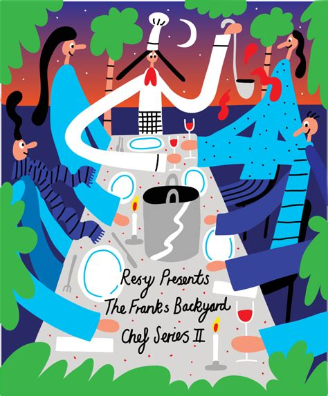 The Backyard Chef by Resy Presents The Franks Backyard Chef Series Ii Resy