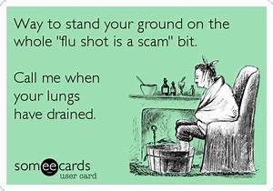 Flu Shot Funny ... Stupid Flu Quotes