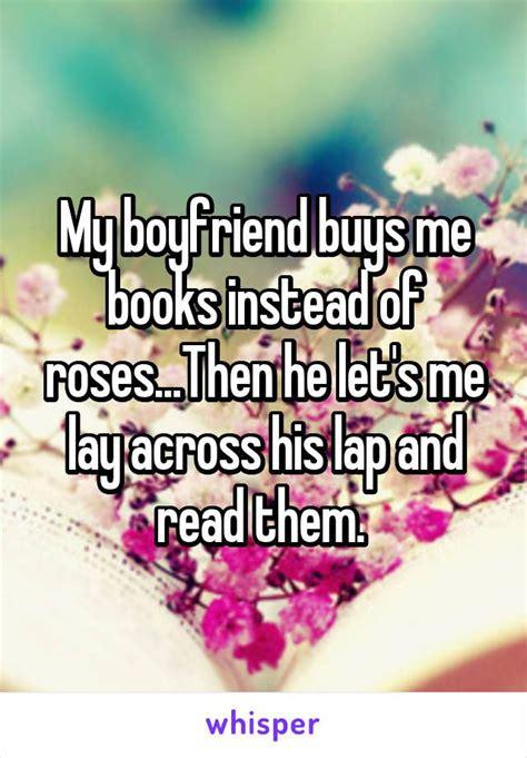 boyfriend buys  books   rosesthen