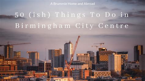 50 (ish) Things to do in Birmingham City Centre
