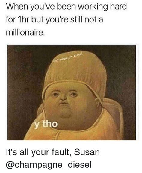 Susan Meme - 25 best memes about its all your fault its all your fault memes