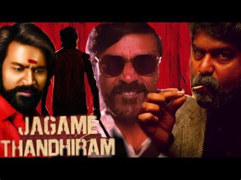 Movies jun 18 02:38:42 29. Jagame Thandhiram Full Movie In Hindi Dubbed Telecast ...