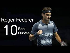 Roger Federer 10 Real Life Quotes on Success | Inspiring ...