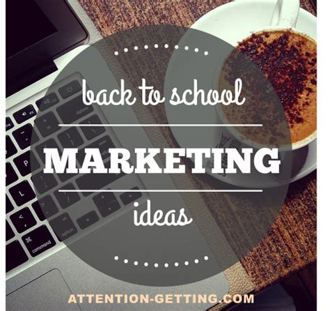 marketing school back to school marketing ideas attention getting marketing