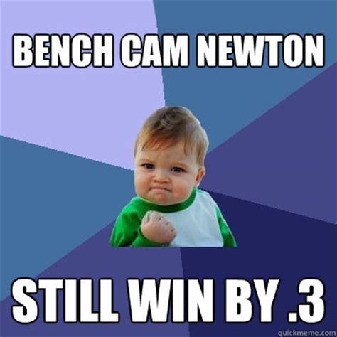 Cam Meme - bench cam newton still win by 3 success kid quickmeme