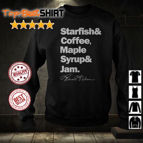 Starfish & coffee, maple syrup & jam. Prince starfish coffee maple syrup and jam shirt, hoodie ...