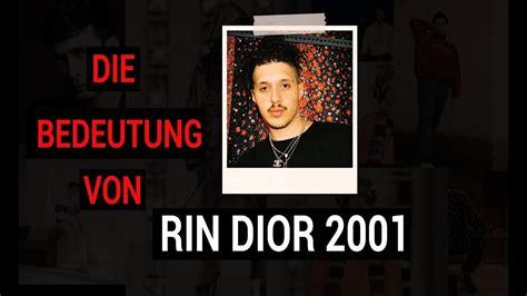 Rin, Warum Dior 2001?