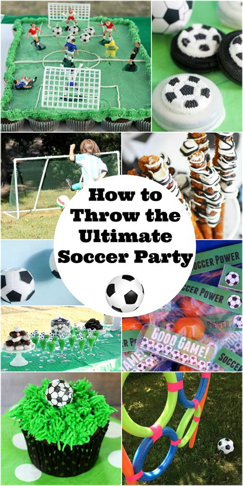 throw  ultimate soccer party  fun ideas