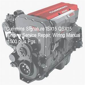 Details About Cummins Isx15 Qsx15 Cm870 Service Manuals