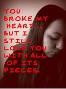 You Broke My Heart Quotes For Him Ialoveniinfo