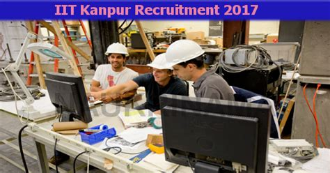 Iit Kanpur Project Associate And Engineer Jobs 2017