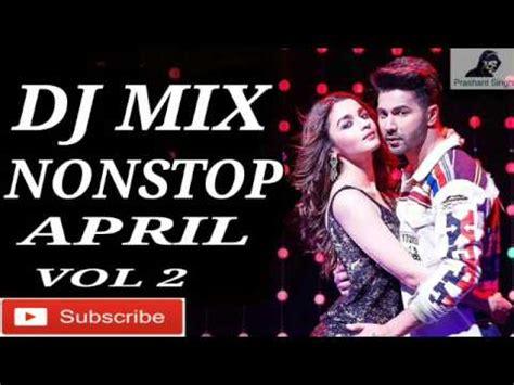 Hindi Remix Mashup Song 2017 April☼nonstop Party Dj Mix