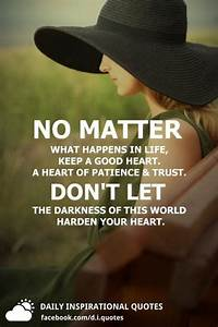 No matter what ... Matter Of Life Quotes