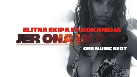 Jer Ona Ima To Feat. Kokanidja (one Music