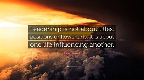 john  maxwell quote leadership    titles
