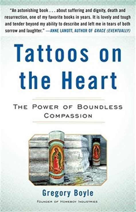 tattoos   heart  power  boundless compassion  gregory boyle reviews discussion