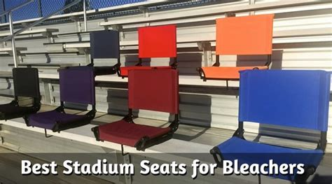 Best Stadium Chair For Bleachers by Best Stadium Seats For Bleachers Of 2017