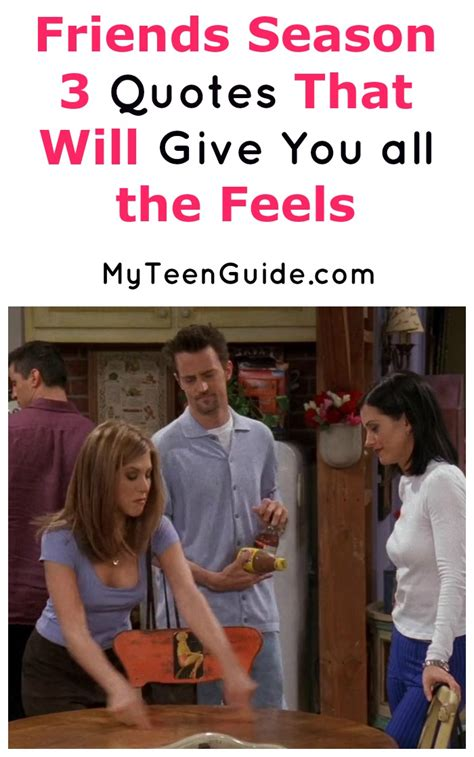 Friends Season 3 Quotes That Will Give You All The Feels  My Teen Guide