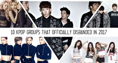 10 Kpop Groups That Officially Disbanded In 2017