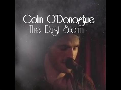 colin o donoghue the dust storm colin o donoghue the dust storm youtube