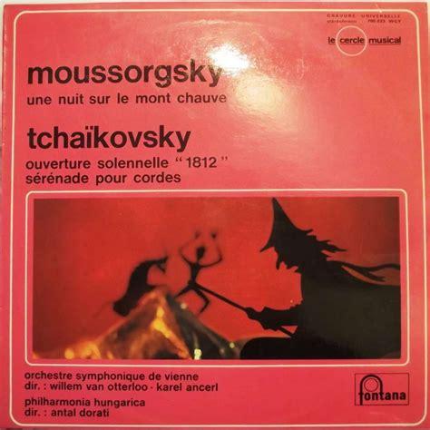 une nuit sur le mont chauve moussorgsky tchaikovsky une nuit sur le mont chauve ouv solennelle 1812 s 233 r 233 nade pour
