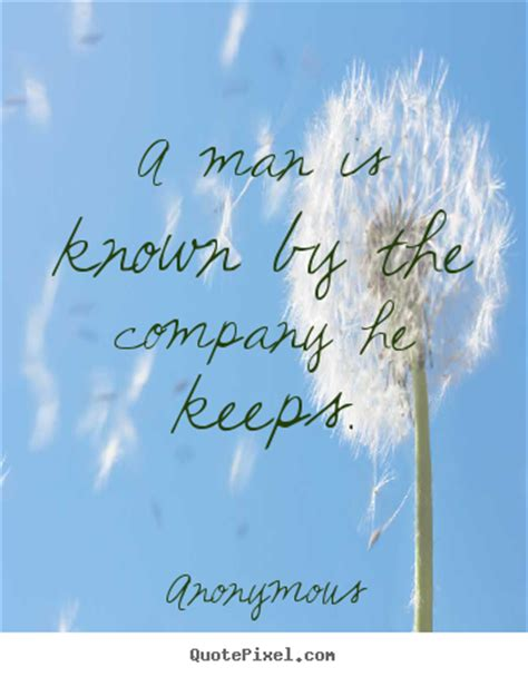 friendship quotes  man     company