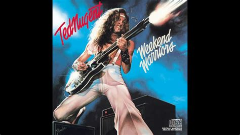 ted nugent weekend warriors hq youtube