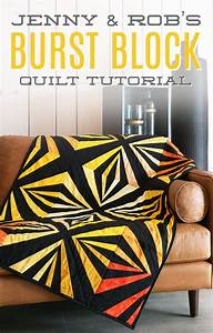 New Friday Tutorial  The Burst Block Quilt With Rob Appell