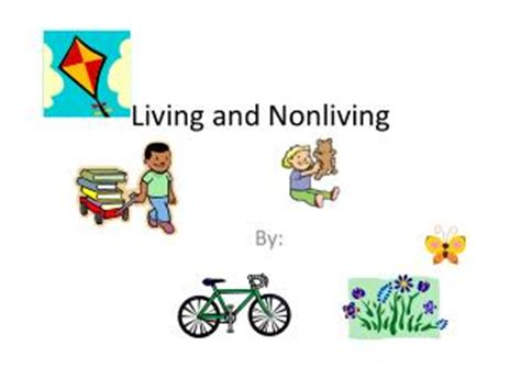 ppt living things vs nonliving things powerpoint presentation id 704879