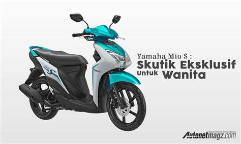 Review Yamaha Mio S by Yamaha Mio S Autonetmagz Review Mobil Dan Motor Baru
