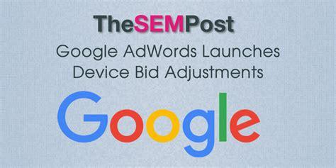 Adwords Bid Adwords Launches Device Bid Adjustments
