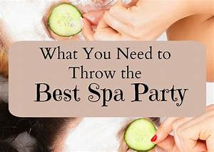 Spa Party Ideas For Tweens  Complete Guide From 11 To 13