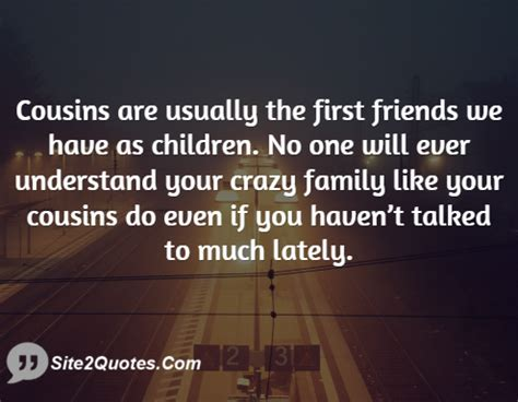 Cousins Are Usually The First Friends Quotes