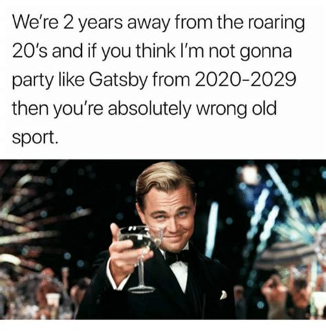 Old Sport Meme - 25 best memes about 20s 20s memes