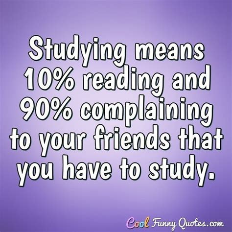 studying means  reading   complaining