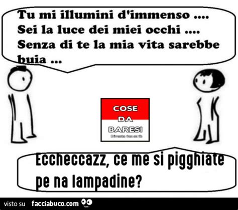 Mi Illumini D Immenso Tutti I Meme In Dialetto Barese Facciabuco
