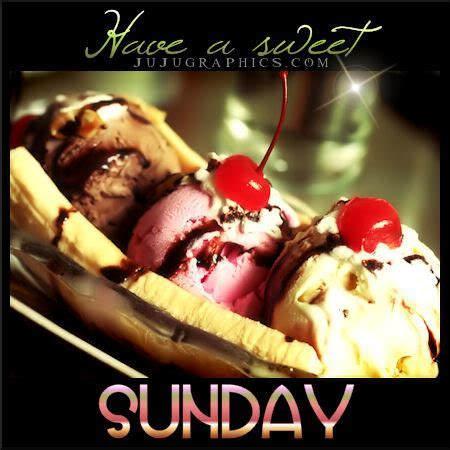 Have a sweet Sunday 3   Graphics, quotes, comments, images