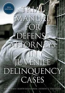 Trial Manual For Defense Attorneys In Juvenile Delinquency