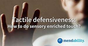 Tactile defensiveness: how to do sensory enriched touch ...