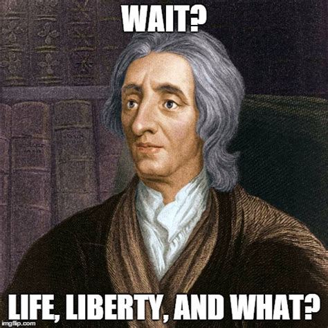 John Locke Meme - huck finn group project locke hume and kant